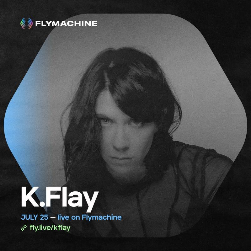 K.FLAY on July 25 on Flymachine
