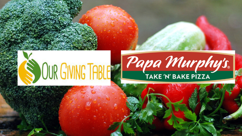 Papa Murphy's Fundraiser For Our Giving Table