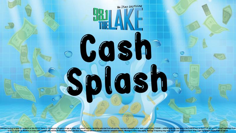 Cash Splash on 98.1 The Lake