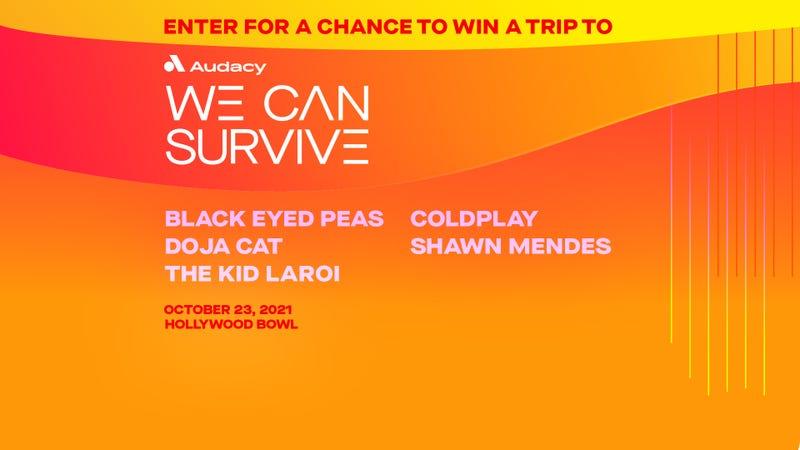 Enter for a Chance to Win a Trip to Audacy We Can Survive - Black Eyed Peas, Doja Cat, The Kid LAROI, Coldplay, Shawn Mendes - October 23, 2021 Hollywood Bowl