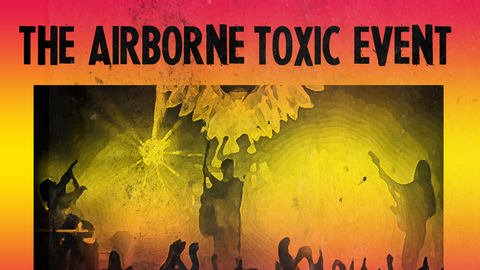 The Airborne Toxic Event - RESCHEDULED