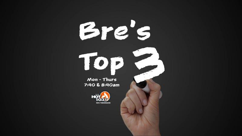 Bre's Top 3