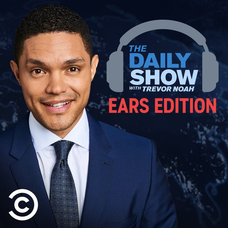 daily show trevor noah ears edition podcast cover