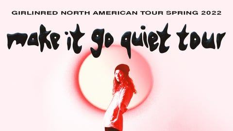 girl in red - make it go quiet tour