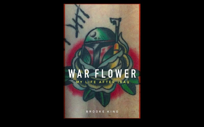 """War Flower: My Life After Iraq,"" by Brooke King"