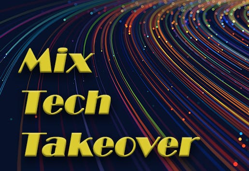 mix tech takeover