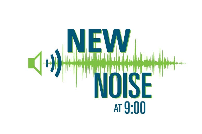 New Noise At Nine