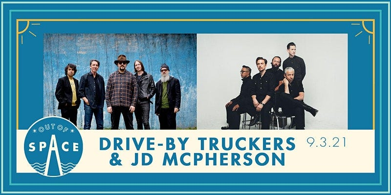 Out of Space Drive By Truckers 9.3.21