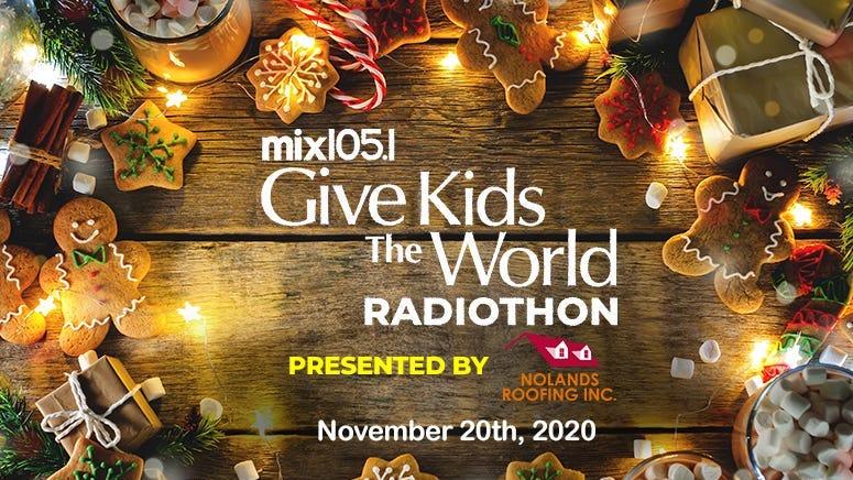 Mix 105.1's Give Kids the World Radiothon
