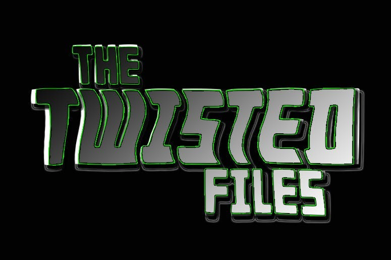 The TWISTED Files