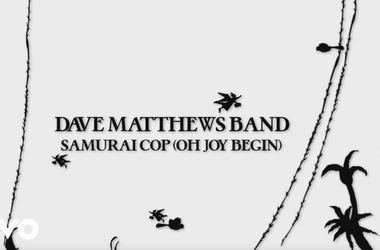 Dave Matthews Band - Samurai Cop (Oh Joy Begin)