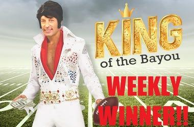 king of bayou weekly winner