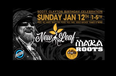 Scott Clayton's Bday feat New Leaf & Maka Roots + DJ E-Dub