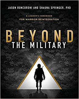 Beyond the Military: A Leader's Handbook for Warrior Reintegration