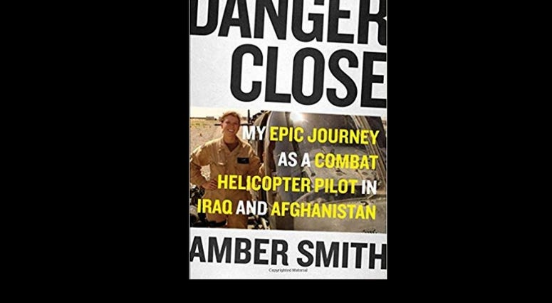 """Danger Close: My Epic journey as a combat helicopter Pilot in Iraq and Afghanistan,"" by Amber Smith"