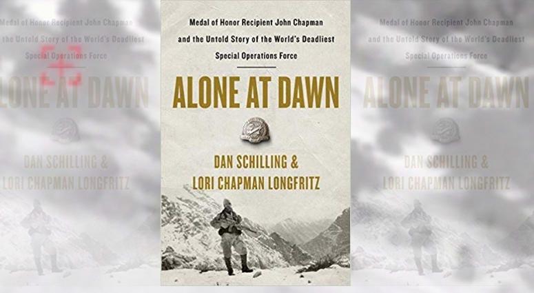 Alone at Dawn, Dan Schilling, John Chapman, Air Force, Combat Controller