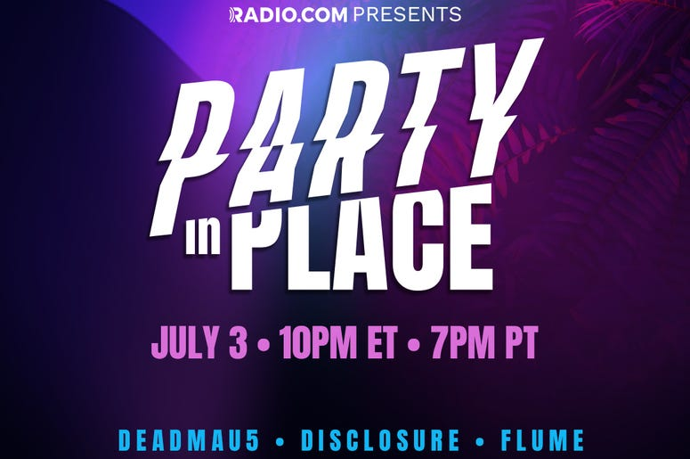 RADIO.COM Presents Party In Place This Fourth of July Weekend
