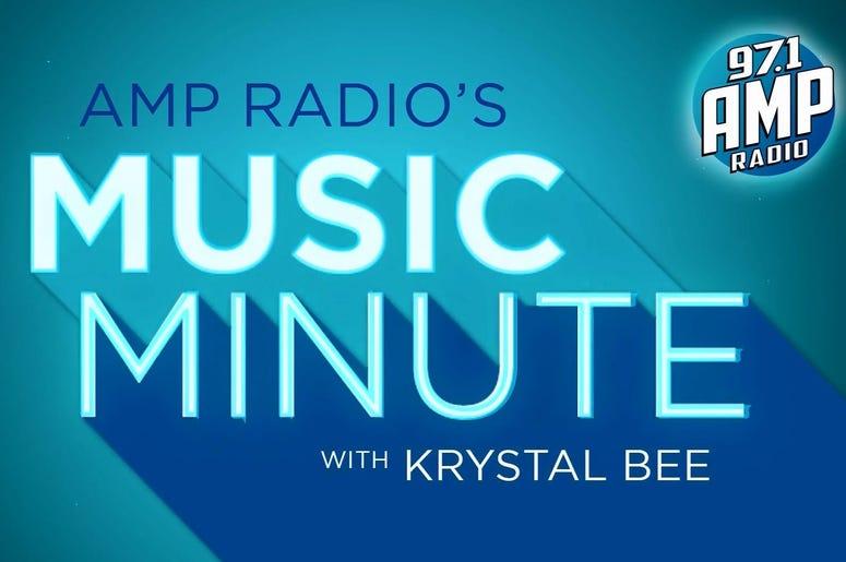 97.1 AMP Radio Music Minute with Krystal Bee