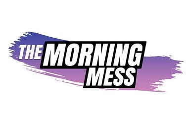 The Morning Mess