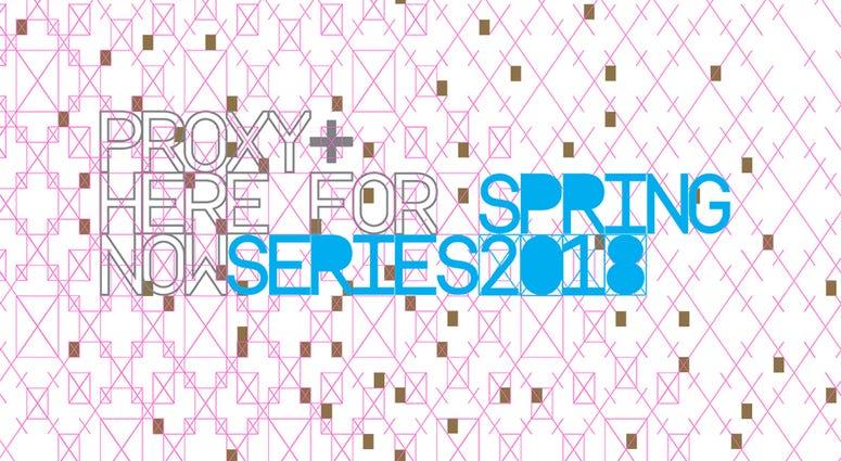 2018 PROXY Spring Series