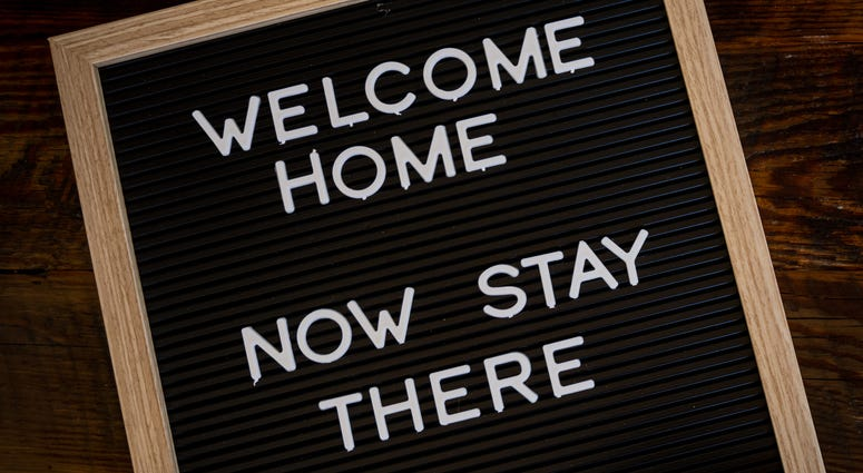 Welcome Home, Now Stay There Sign