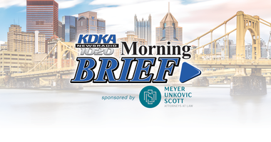 KDKA Radio Morning Brief sponsored by Meyer, Unkovic & Scott Attorneys at Law