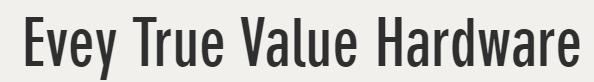 Evey True Value Hardware