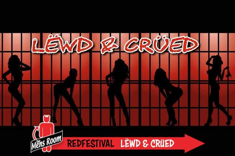 Mens Room Redfestival; Lewd&Crued