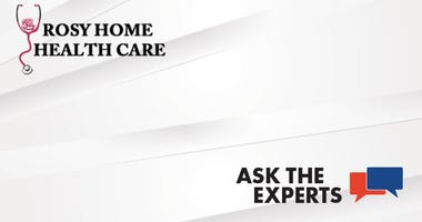 Rosy Home Health Care Ask The Experts