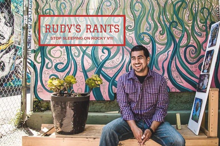 Rudy Rants on Rocky V