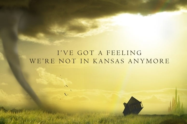 Not in Kansas anymore with text