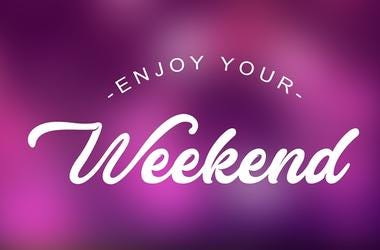 Enjoy Your Weekend Quote on elegant background