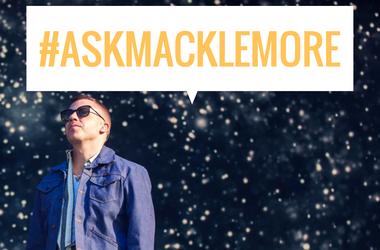 Ask Macklemore