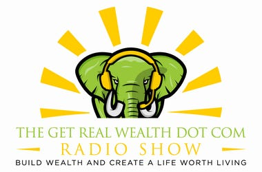 Get Real Wealth Dot Com Radio Show