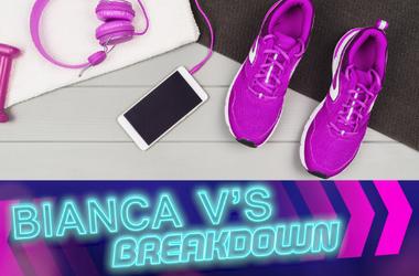 Bianca V's Breakdown: Lifestyle/Fitness