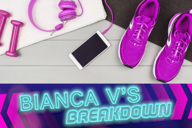 Bianca V's Breakdown: Lifestyle/Fitness