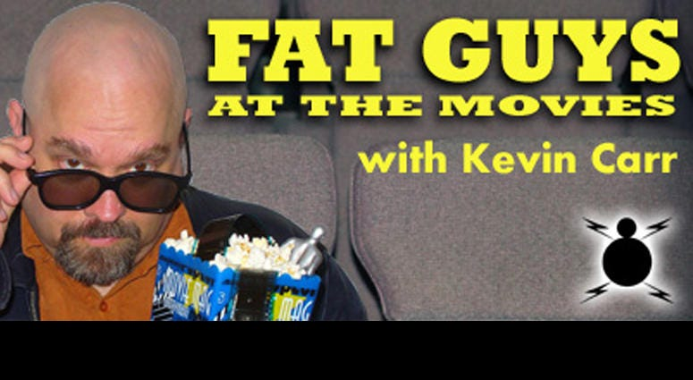 Fat Guys at the Movies