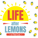 Life After Lemons