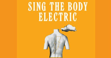 Sing the Body Electric