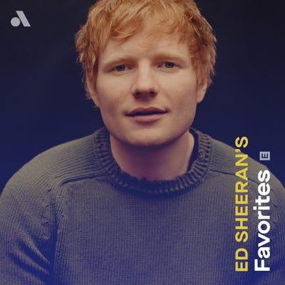 Ed Sheeran's Favorites