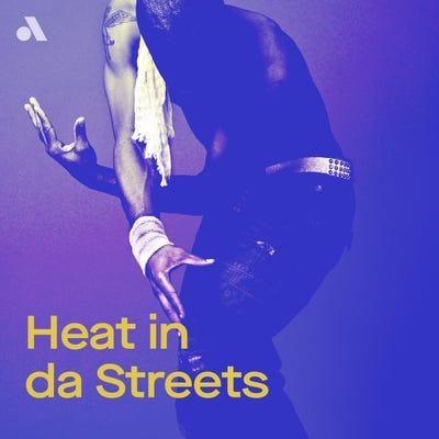 Heat in da Streets