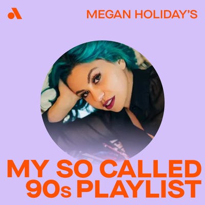 Megan Holiday's My So Called 90s Playlist