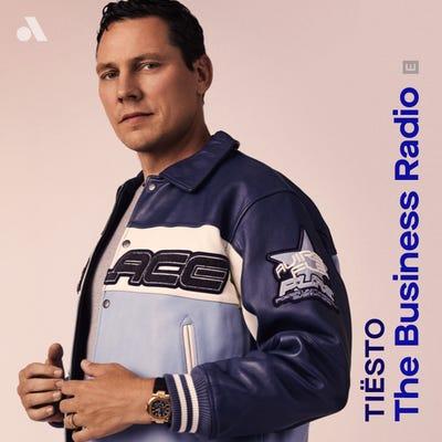 Tiesto The Business Radio