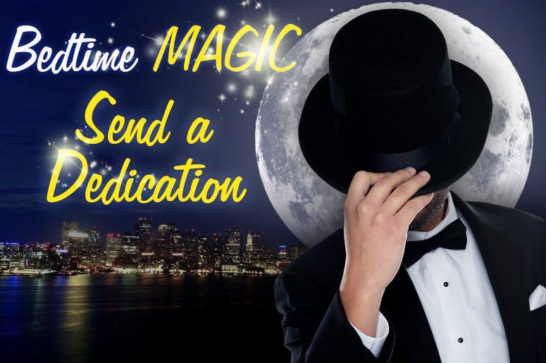 Send A Dedication To Bedtime MAGIC