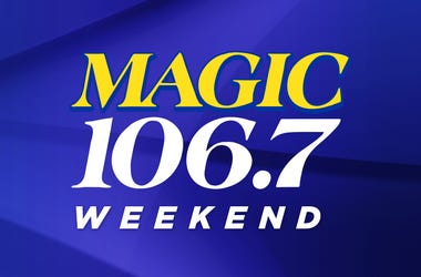 New MAGIC 106.7 Weekend