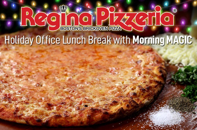 Morning Magic Regina Pizzeria Holiday Lunch