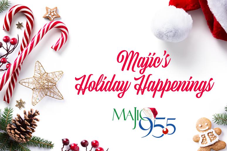 Holiday Happenings - Majic 95.5 Austin
