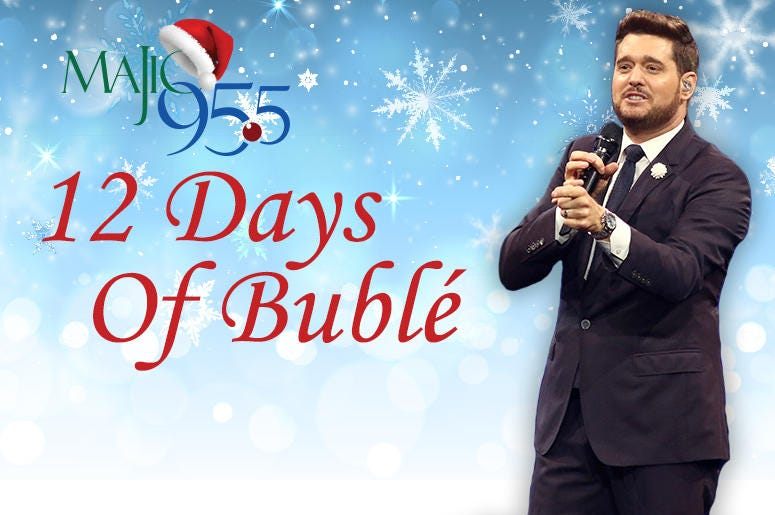 12 Days of Bublé - Majic 95.5