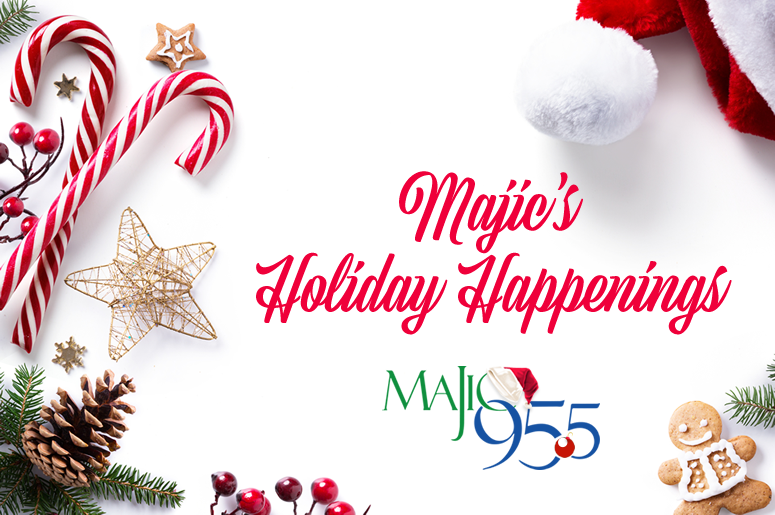 Majic's Holiday Happenings - Majic 95.5 - Austin, Texas