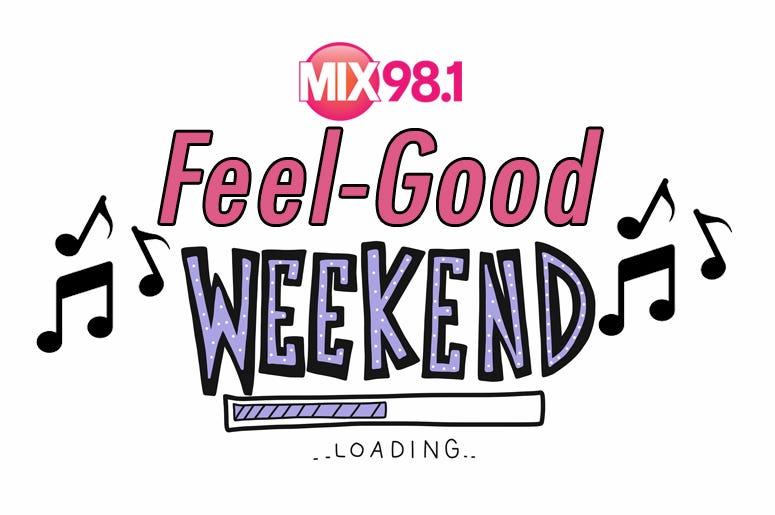 Feel Good Weekend